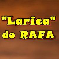 Larica do Rafa