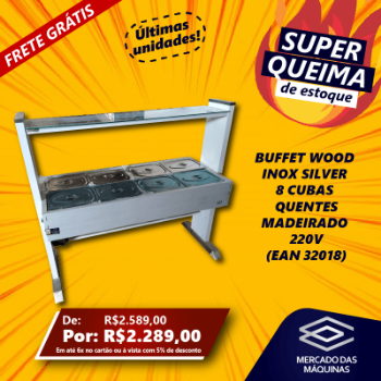 BUFFET WOOD INOX SILVER QUENTE 8 CUBAS MADEIRADO 220V